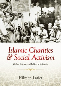 Islamic Charities and Social Activism: Welfare, Dakwah and Politics in Indonesia